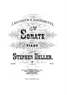Sonata for Piano No.4 in B Flat Minor, Op.143: Sonata for Piano No.4 in B Flat Minor by Stephen Heller