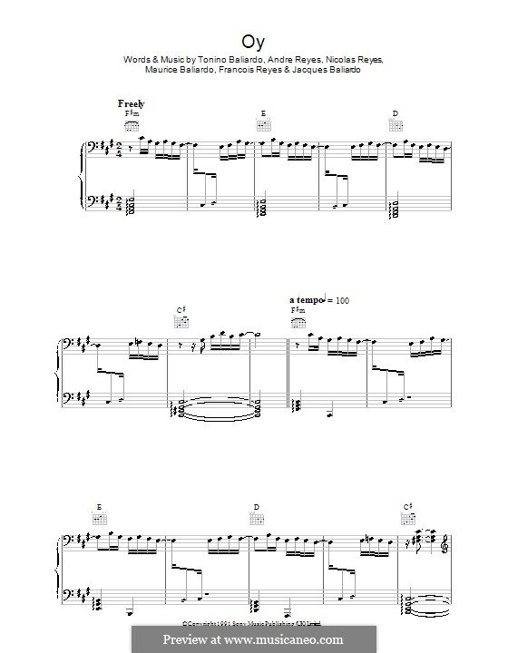 Oy (Gipsy Kings): For voice and piano (or guitar) by Andre Reyes, Francois Reyes, Jacques Baliardo, Maurice Baliardo, Nicolas Reyes, Tonino Baliardo