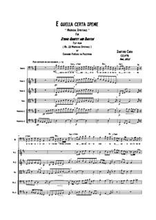 E quella certa speme. Madrigal for String Quintet and Bariton, CS197B: E quella certa speme. Madrigal for String Quintet and Bariton by Santino Cara