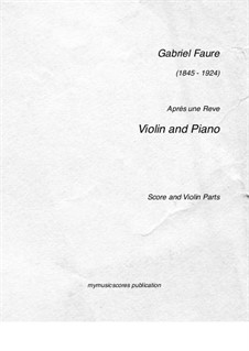 Three Songs, Op.7: No.1 Après un rêve, for violin and piano by Gabriel Fauré