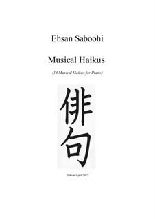 Musical Haikus (14 Musical Haikus for Piano): Musical Haikus (14 Musical Haikus for Piano) by Ehsan Saboohi