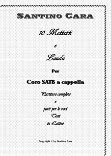Book of 10 motets and Lauda for SATB a cappella - Full scores and mp3: Book of 10 motets and Lauda for SATB a cappella - Full scores and mp3 by Santino Cara
