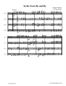 In the Sweet By and By: For four intermediate cellists (cello quartet) by Joseph Philbrick Webster