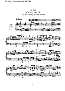 Ach wie flüchtig, ach wie nichtig (Ah How Fleeting, ah How Insubstantial), BWV 26: Piano-vocal score by Johann Sebastian Bach