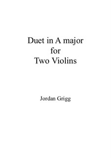 Duet in A major for Two Violins: Duet in A major for Two Violins by Jordan Grigg
