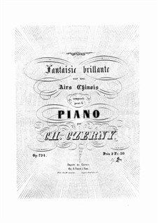 Fantaisie Brillante sur des Airs Chinois, Op.724: Fantaisie Brillante sur des Airs Chinois by Carl Czerny