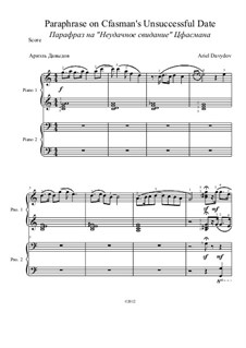 Paraphrase on Cfasman's Unsuccessful Date for Piano Four Hands: Paraphrase on Cfasman's Unsuccessful Date for Piano Four Hands by Ariel Davydov