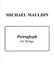 Petroglyph for Strings: Petroglyph for Strings by Michael Mauldin