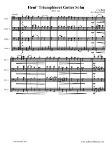 Heut' Triumphieret Gottes Sohn: Arranged for intermediate cello quartet (four cellos) by Johann Sebastian Bach