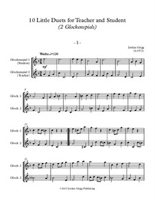 10 Little Duets for Teacher and Student: For two glockenspiels by Jordan Grigg