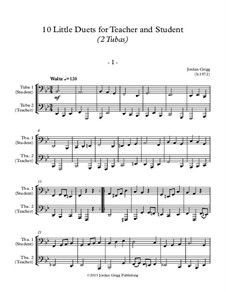 10 Little Duets for Teacher and Student: For two tubas by Jordan Grigg
