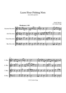 Leave Your Fishing Nets: For recorder quartet by Unknown (works before 1850)