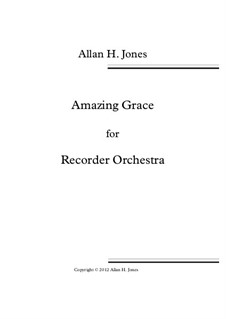 Amazing Grace: For recorder orchestra by folklore