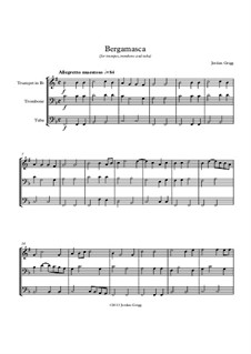 Bergamasca (for trumpet, trombone and tuba): Bergamasca (for trumpet, trombone and tuba) by Jordan Grigg