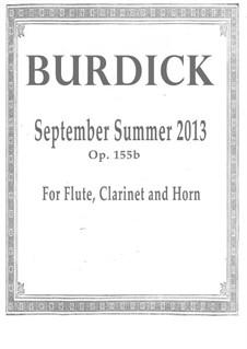 September Summer, for flute, clarinet and horn, Op.155b: September Summer, for flute, clarinet and horn by Richard Burdick