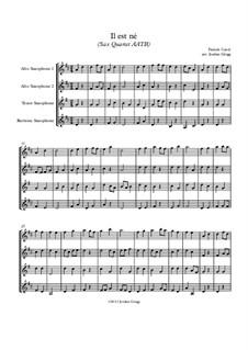 He Is Born, the Holy Child (Il est ne, le divin enfant): For sax quartet AATB by folklore