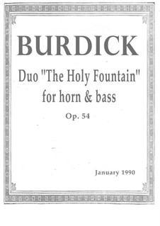 Duo 'The Holy Fountain' for horn & double bass (1990), Op.54: Duo 'The Holy Fountain' for horn & double bass (1990) by Richard Burdick