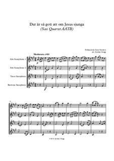 Der är så gott att om Jesus sjunga: For sax quartet AATB by folklore