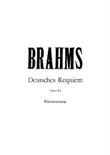 A German Requiem, Op.45: Piano-vocal score by Johannes Brahms
