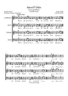 Amor Y Odio (Love and Hate), SATB Choir: Amor Y Odio (Love and Hate), SATB Choir by Jordan Grigg