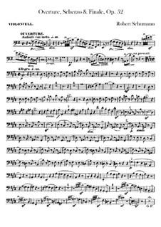 Overture, Scherzo and Finale, Op.52: Cello part by Robert Schumann