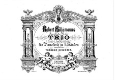 Piano Trio No.1 in D Minor, Op.63: Version for piano four hands by Robert Schumann