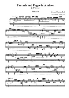 Fantasia and Fugue in A Minor, BWV 561: For piano by Johann Sebastian Bach