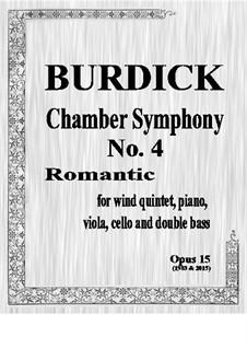 Chamber Symphony No.4 'Romantic' for wind quintet, piano, viola, cello & bass, Op.33: Score by Richard Burdick