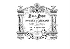 Concerto for Piano and Orchestra in A Minor, Op.54: Version for piano four hands – parts by Robert Schumann