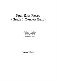 Four Easy Pieces (Grade 1 Concert Band): Four Easy Pieces (Grade 1 Concert Band) by Unknown (works before 1850)
