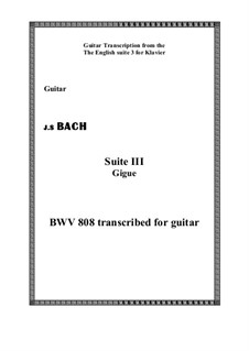 Suite No.3 in G Minor, BWV 808: Gigue. Version for guitar by Johann Sebastian Bach
