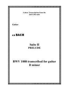 Suite for Cello No.2 in D Minor, BWV 1008: Prelude. Version for guitar by Johann Sebastian Bach