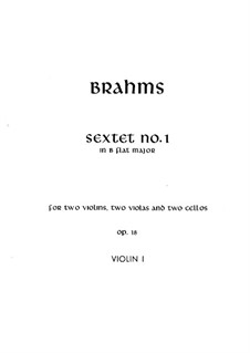 String Sextet No.1 in B Flat Major, Op.18: Violin I part by Johannes Brahms