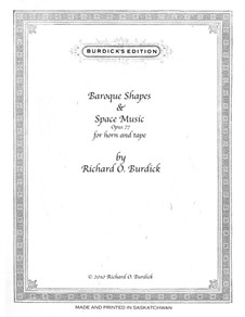Baroque Shapes and Space Music for horn and tape, Op.77: Baroque Shapes and Space Music for horn and tape by Richard Burdick