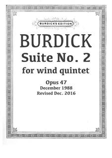 Suite No.2 for wind quintet, Op.47: Suite No.2 for wind quintet by Richard Burdick