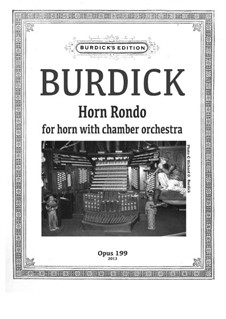 Horn Rondo, for horn and chamber orchestra, Op.199: Horn Rondo, for horn and chamber orchestra by Richard Burdick