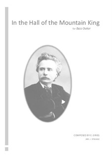 Suite No.1. In the Hall of the Mountain King, Op.46 No.4: For bass guitar by Edvard Grieg
