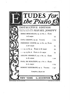 Selected Etudes for Piano: Selected Etudes for Piano by Carl Czerny, Ignaz Moscheles, Adolf von Henselt, Robert Schumann, Frédéric Chopin, Paul de Schlözer