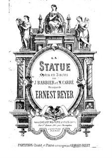 La statue (The Statue): Arrangement for soloists, choir and piano by Ernest Reyer