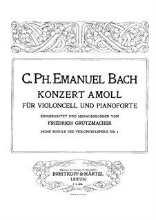 Concerto for Cello and Orchestra in A Minor, H 432 Wq 170: Arrangement for cello and piano by Carl Philipp Emanuel Bach