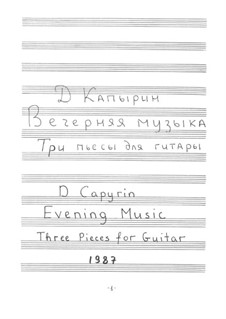 Evening Music (Three Pieces for Guitar): Evening Music (Three Pieces for Guitar) by Dmitri Capyrin