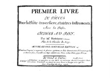 Premier livre de pieces pour la flute et autres instruments avec la basse, Op.2: Premier livre de pieces pour la flute et autres instruments avec la basse by Jacques-Martin Hotteterre