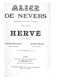 Alice de nevers: Act I, for Soloists, Choir and Piano by Florimond Herv