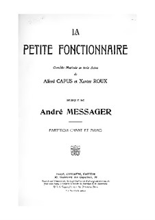 La petite fonctionnaire: Arrangement for voices and piano by Andre Messager