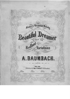Beautiful Dreamer: For piano by Stephen Collins Foster