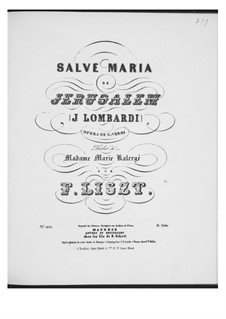Transcription on 'Salve Maria de Jerusalem' from 'I Lombardi' by Verdi, S.431: Transcription on 'Salve Maria de Jerusalem' from 'I Lombardi' by Verdi by Franz Liszt