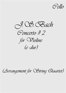 Concerto for Violin, Strings and Basso Continuo No.2 in E Major, BWV 1042: Arrangement for string quartet – parts by Johann Sebastian Bach