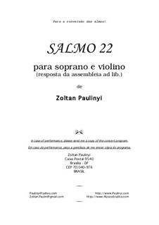 Psalm 22 for soprano, violin (audience ad libitum). 2003: Psalm 22 for soprano, violin (audience ad libitum). 2003 by Zoltan Paulinyi