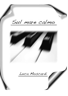 Sul mare calmo (On the calm sea): Sul mare calmo (On the calm sea) by Luca Moscardi