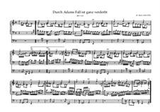 Durch Adams Fall ist ganz verderbt (Through Adams Fall Debased), BWV 637: For organ by Johann Sebastian Bach